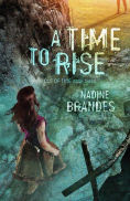 Title: A Time to Rise, Author: Nadine Brandes