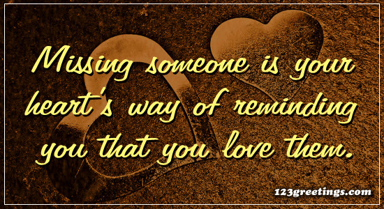 Missing Someone Free Miss You Quotes Ecards Greeting Cards 123