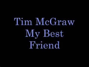 Tim McGraw My Best Friend Lyrics   YouTube