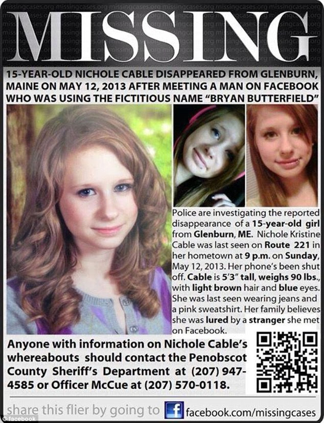 Missing: Authorities say Nichole Kristine Cable, 15, has been missing since Sunday night with her mother suspecting she met a man on Facebook using a fake name of Bryan Butterfield