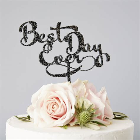 calligraphy 'best day ever' wedding cake topper by sophia