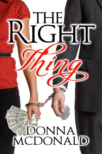 The Right Thing (Contemporary Romance, Romantic Suspense, Humor) by Donna McDonald