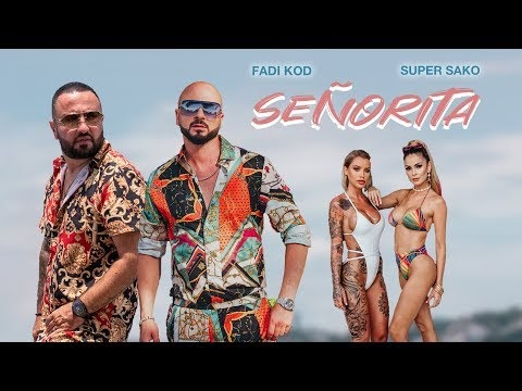 Super Sako - FADI KOD - SEÑORITA - OFFICIAL MUSIC VIDEO