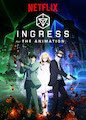 Ingress: The Animation - Season 1