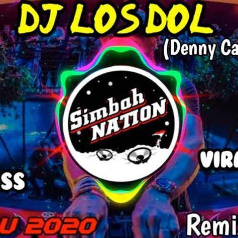 dj los dol dj los dol viral remix   lagu