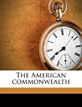 The American commonwealth Volume 1