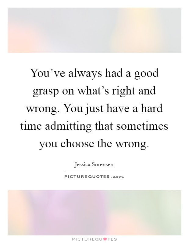 Admitting Wrong Quotes Sayings Admitting Wrong Picture Quotes