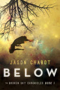 Title: Below: Broken Sky Chronicles, Book 1, Author: Jason Chabot