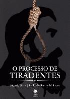 O Processo de Tiradentes PROMOÇÃO: De R$ 90,00 por R$ 81,00