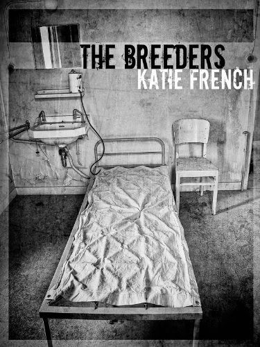 The Breeders (The Breeders Series (Young Adult Dystopian)) by Katie French