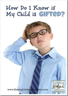 How do I Know if My Child is Gifted? via www.RaisingLifelongLearners.com