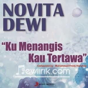 lirik Novita Dewi - Ku Menangis Kau Tertawa