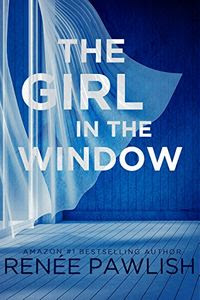 The Girl in the Window by Renee Pawlish
