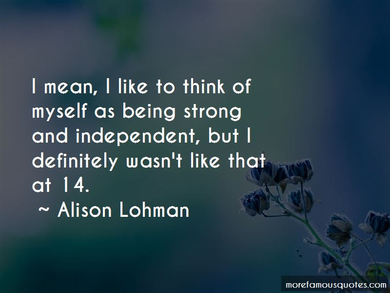 Quotes About Being Strong And Independent Top 13 Being Strong And