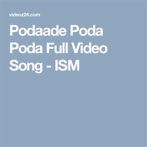 podaade poda poda full video song ism