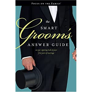 The Smart Groom's Answer Guide: An Eye-opening Look at Your First Year of Marriage (Focus on the Family)