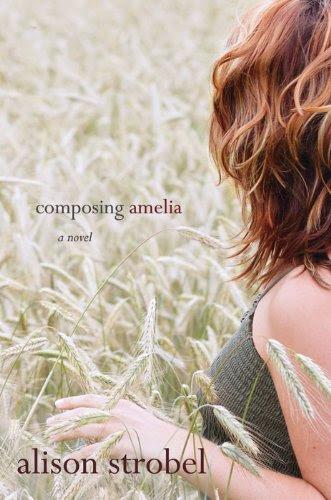 Composing Amelia: A Novel by Alison Strobel