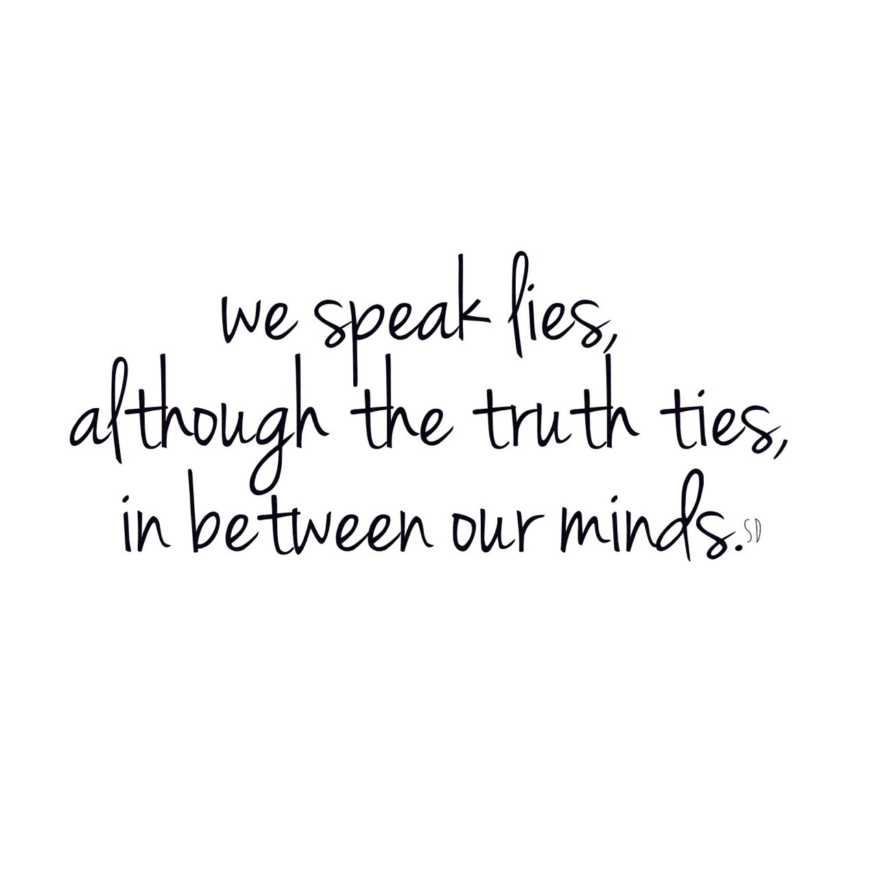 I Hate Lies Quotes