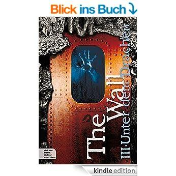 http://www.amazon.de/The-Wall-Teil-Unter-Drachen-ebook/dp/B00OYUJ4OA/ref=pd_sim_kinc_3?ie=UTF8&refRID=0T3PQ4Z9GZMFNS6Z41G8