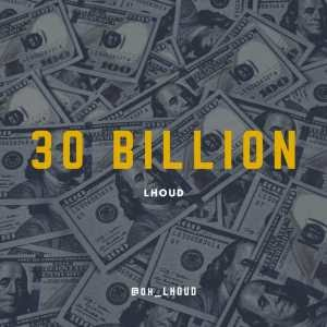 [MUSIC] Lhoud – 30Billion