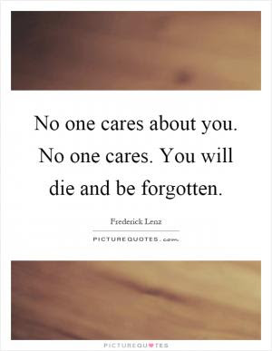 No One Cares Quote Quote Number 704658 Picture Quotes