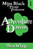 Miya Black, Pirate Princess I: Adventure Dawns