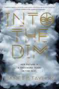 Title: Into the Dim, Author: Janet B. Taylor