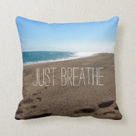 Beach with Just Breathe Quote Throw Pillows