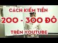 Cách kiếm tiền online 200-300 ��ô từ youtube phần 1 |namdaik