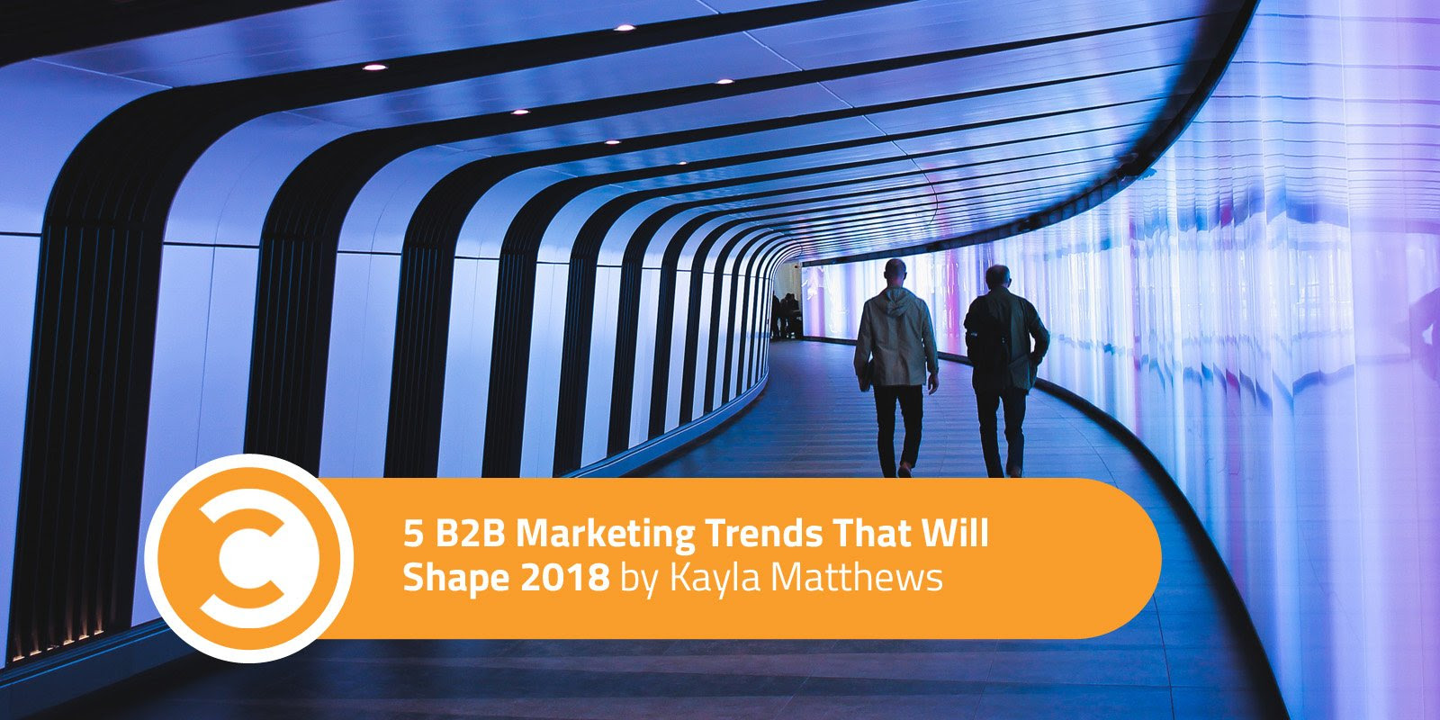 5 B2B Marketing Trends That Will Shape 2018