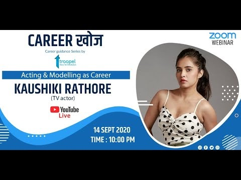 Career Khoj , Career Guidance Series by Troopel   Acting and Modelling as a Career in India
