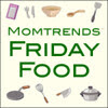 friday food at mom trends
