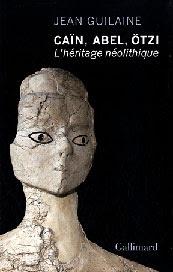 Cain Abel Otzi, l'héritage néolithique