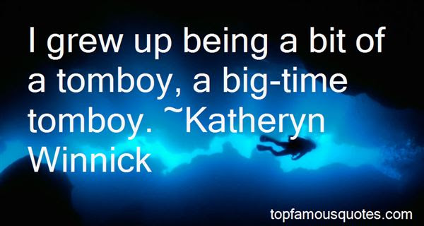 Being A Tomboy Quotes Best 3 Famous Quotes About Being A Tomboy