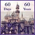 Disneyland 60 Days to 60 Years