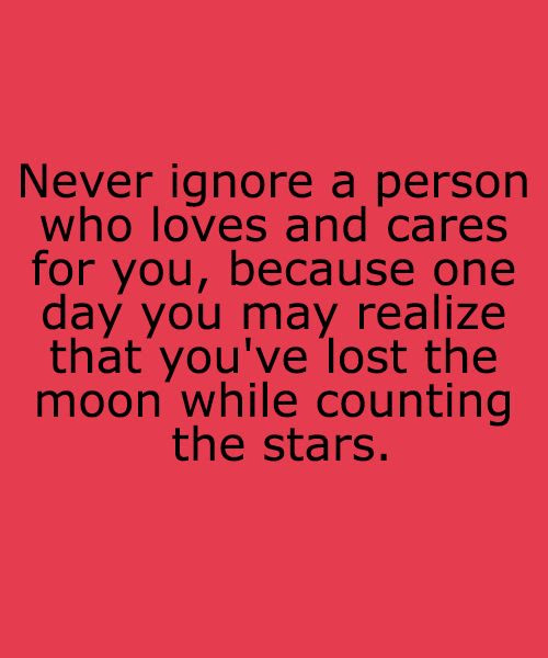 Never Ignore People Who Love You Quotes