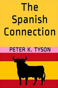 The Spanish Connection by Peter K. Tyson