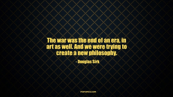 The War Was The End Of An Era In Art As Well Quotes By