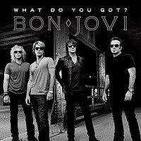 Bon Jovi - What Do You Got?