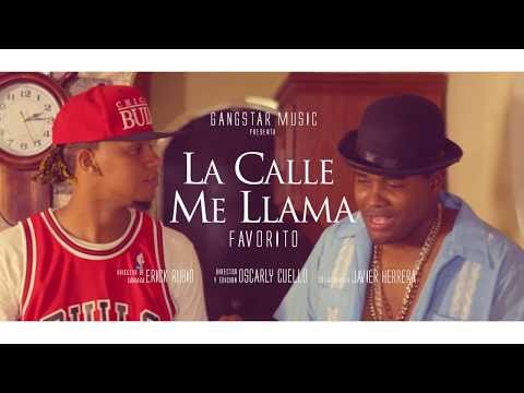 Favorito - La Calle Me Llama (Video Oficial)