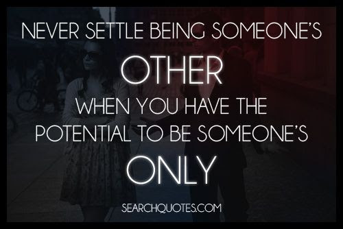 Never Settle Being Someones Other Picture Quotes