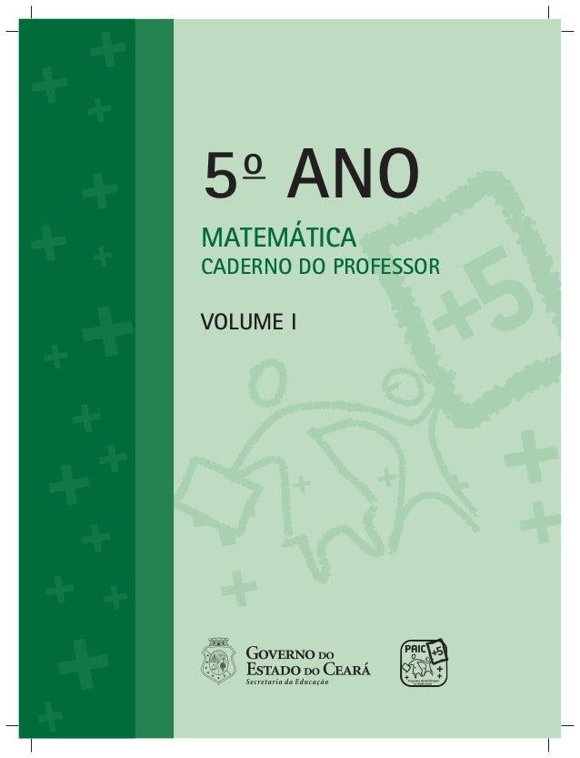 MATEMÁTICA CADERNO DO PROFESSOR VOLUME I 5o ANO