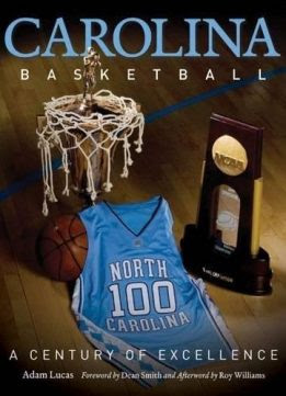 Carolina Basketball: A Century of Excellence