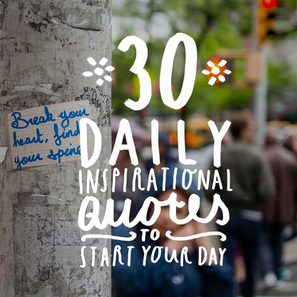 30 Daily Inspirational Quotes To Start Your Day Bright Drops