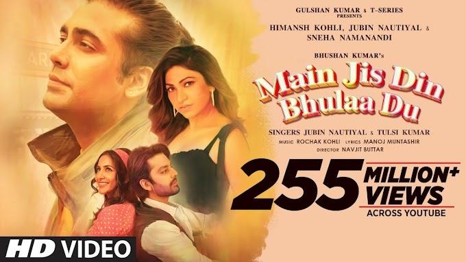 Main Jis Din Bhulaa Du Song Lyrics - Jubin Nautiyal, Tulsi Kumar | Rochak Kohli | Manoj Muntashir