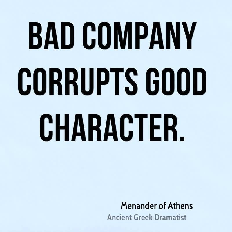 Company Quotes And Company Sayings Images About Bad Company Kill