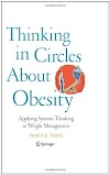 Thinking in Circles About Obesity: Applying Systems Thinking to Weight Management