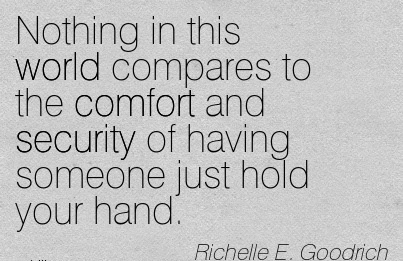 Nothing In This World Compares O The Comfort And Security Of Having