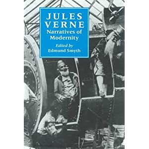Jules Verne: Narratives of Modernity (Liverpool University Press - Liverpool Science Fiction Texts & Studies)