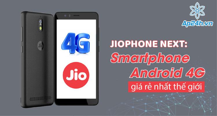 Jio hợp tác cùng Google ra mắt JioPhone Next 4G